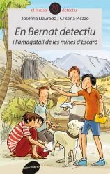 En Bernat detectiu i l'amagatall de les mines d'Escarò