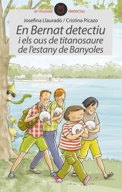 En Bernat detectiu i els ous de titanosaure de l'estany de Banyoles