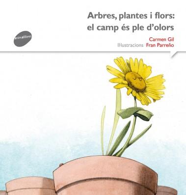 Arbres, plantes i flors: el camp és ple d'olors